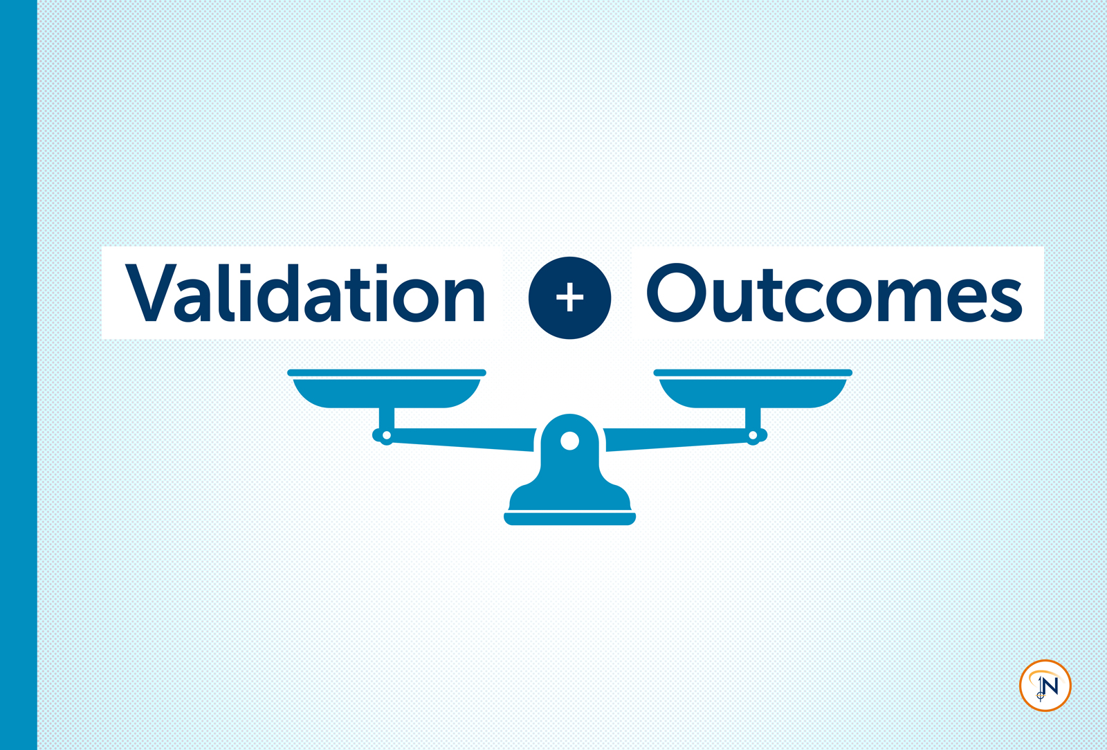 Assess Your Assessment: Validation and Outcomes Studies Explained